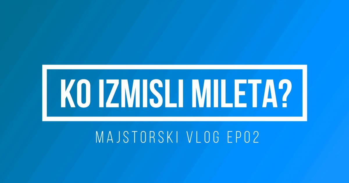 Ko izmisli Mileta vlog (video)